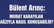 Arınç'tan Öcalan'a Bomba çağrı!