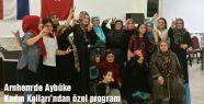 Arnhem'de Aybüke Kadın Kolları'ndan özel program
