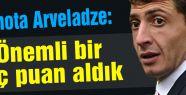 Arveladze: Önemli bir üç puan aldık