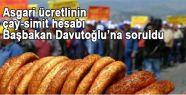 Asgari ücretlinin çay-simit hesabı Başbakan Davutoğlu'na soruldu