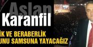 """Aslan Karanfil: """"Bizimle Yürü Türkiye"""""""