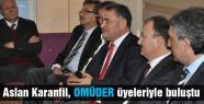 Aslan Karanfil, OMÜDER üyeleriyle buluştu