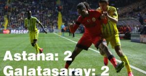 Astana Galatasaray: Berabere Kaldı