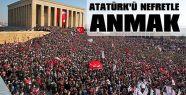 Atatürk'ü Nefretle Anmak…