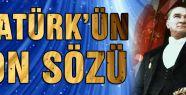 Atatürk'ün SON SÖZÜ açıklandı