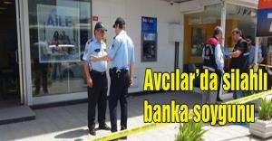Avcılar'da silahlı banka soygunu