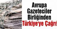 Avrupa Gazeteciler Birliğinden Türkiye'ye Çağrı!