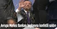Avrupa Merkez Bankası başkanına konfetili saldırı