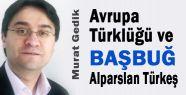 Avrupa Türklüğü ve Başbuğ