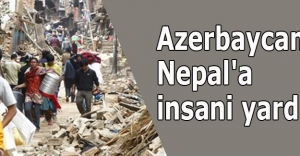 Azerbaycan'dan Nepal'a insani yardım