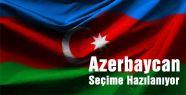 Azerbaycan Seçime Hazılanıyor...