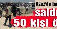 Azez'de bombalı saldırı: 50 ölü