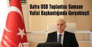 Bafra OSB Toplantısı Vali Başkanlığında Gerçekleşti