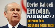 Bahçeli: Erdoğan, fason Başbakan'a patronun kim olduğunu göstermiştir