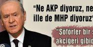 Bahçeli: 'İlle de MHP Diyoruz'
