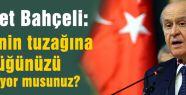 Bahçeli:'Sıkıysa Kobani'ye Gidin Savaşın'