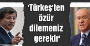 'Türkeş'ten özür dilemeniz gerekir'