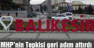 Balıkesir'de MHP'nin haklı Tepkisi geri adım attırdı