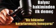 Balyoz Hakimi Kararla İlgili Açıklamayı Yaptı!