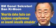 Ban Ki-Moon: Daha fazla can kaybı engellenmeli