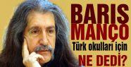 Barış Manço Türk Okulları İçin Ne Dedi?