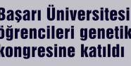 Başarı Üniversitesi öğrencileri genetik kongresine katıldı