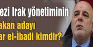 Başbakan adayı olan Haydar el-İbadi kimdir?