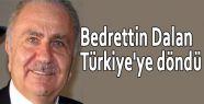 Bedrettin Dalan Türkiye'ye döndü