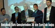 Belçikalı Türk Gençlerinden 30 bin Euro'luk bağış