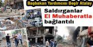 Beşir Atalay: Saldırganlar El Muhaberatla bağlantılı