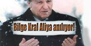 Bilge Kral Aliya anılıyor!