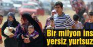 Bir milyon insan yersiz yurtsuz kaldı