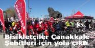 Bisikletçiler Çanakkale Şehitleri için yola çıktı