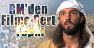 BM  Filme Sert Tepki Gösterdi