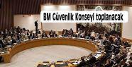 BM Güvenlik Konseyi toplanacak