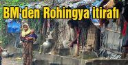 BM'den Rohingya itirafı