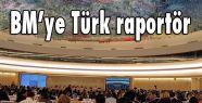 BM'ye Türk raportör
