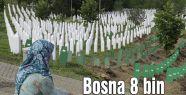 Bosna 8 bin kaybını arıyor...