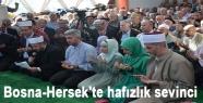 Bosna-Hersek'te hafızlık sevinci