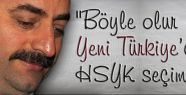 """""""Böyle olur Yeni Türkiye'de HSYK seçimleri"""""""