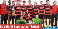 Bu seferki kupa adresi 'Futsal'