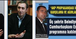 Bu Şehirlerde belediye başkanları,Erdoğan'ın programına katılmayacak