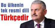Bu ülkenin tek resmi dili Türkçedir