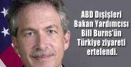 Burns Türkiye Ziyaretini Ertelendi