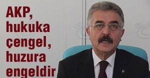 Büyükataman: AKP, hukuka çengel, huzura engeldir