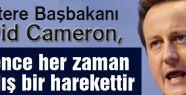 Cameron: İşkence her zaman yanlış bir harekettir
