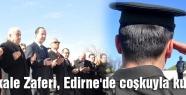 Çanakkale Zaferi, Edirne'de coşkuyla kutlandı