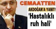 Cemaatten Akdoğan'a çok sert yanıt