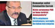 Cerrah, PKK ile Anlaşılmaya Taraf Değiliz