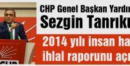 CHP 2014 yılı insan hakları ihlal raporunu açıkladı